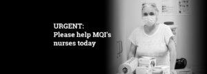 Urgent: Please help MQI's nurses today